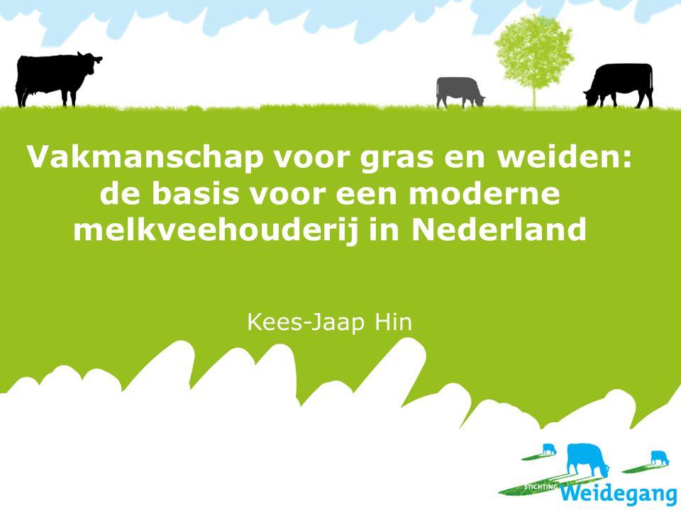 Vakmanschap voor gras en weiden: de basis voor een moderne melkveehouderij in Nederland Kees-Jaap Hin