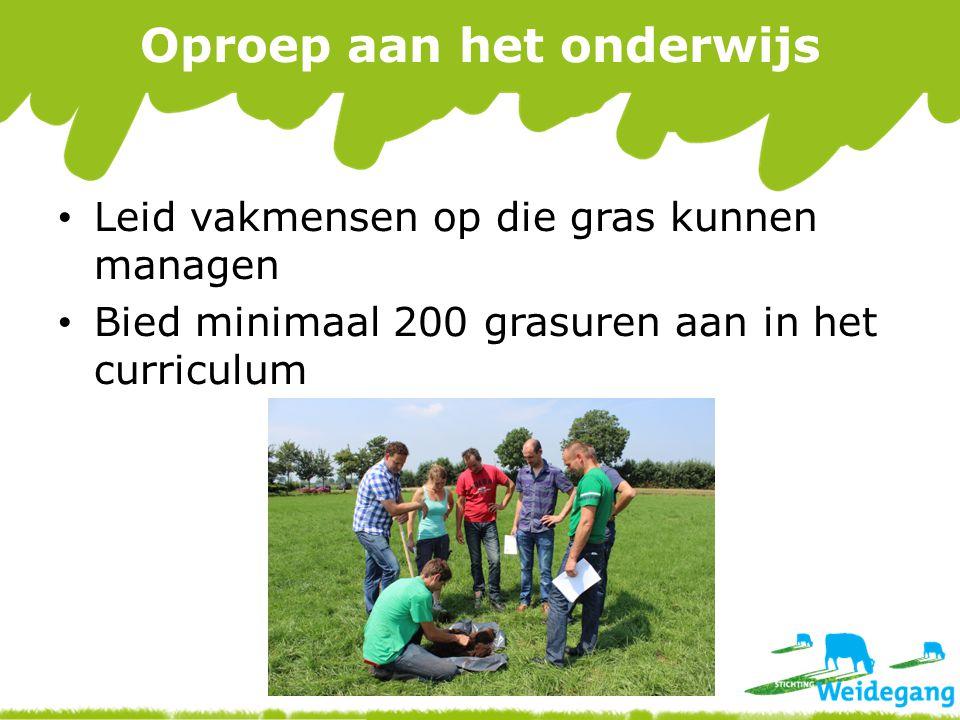 Oproep aan het onderwijs Leid vakmensen op die gras kunnen managen Bied minimaal 200 grasuren aan in het curriculum