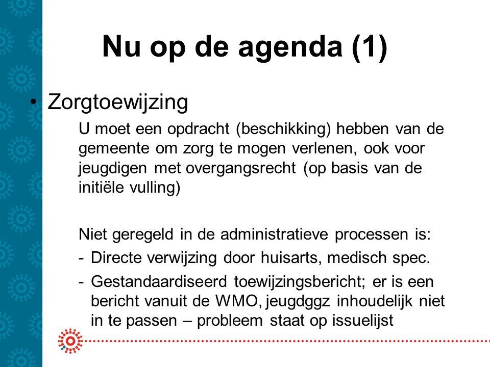Nu op de agenda (2) Declaratieberichten –Onduidelijkheid in de declaraties.