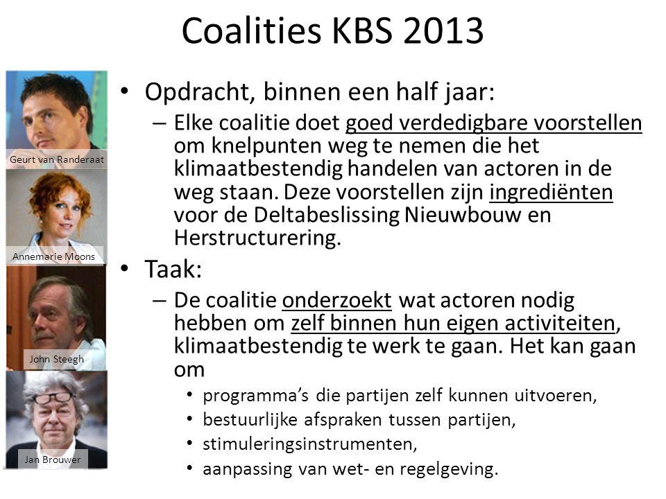 Coalities KBS 2013 Opdracht, binnen een half jaar: – Elke coalitie doet goed verdedigbare voorstellen om knelpunten weg te nemen die het klimaatbestendig handelen van actoren in de weg staan.