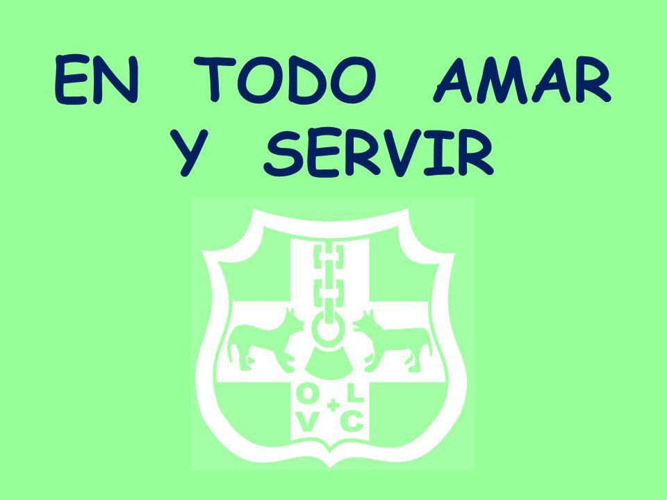EN TODO AMAR Y SERVIR