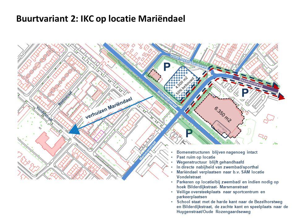 Buurtvariant 2: IKC op locatie Mariëndael verhuizen Mariëndael Vondelstraat Beetsstraat Marsmanstraat Bezelhorstweg Bilderdijkstraat Oude Rozengaardse