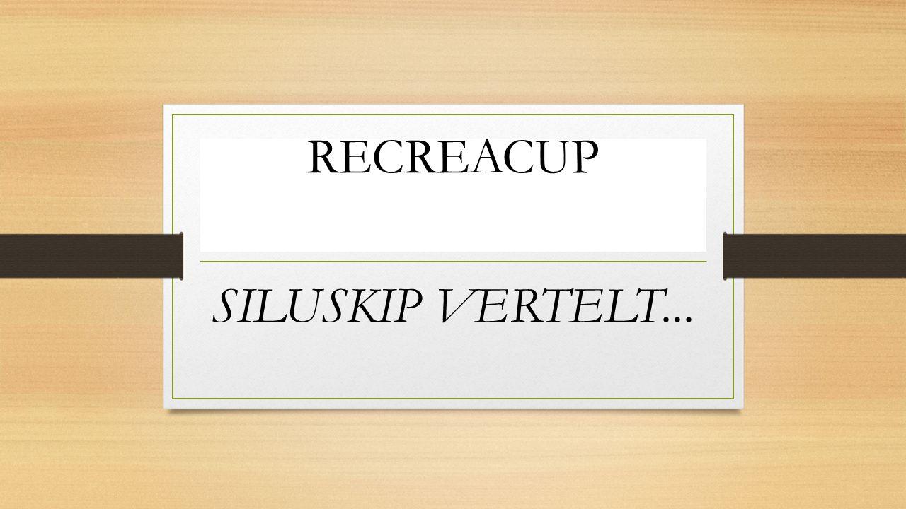 RECREACUP SILUSKIP VERTELT...