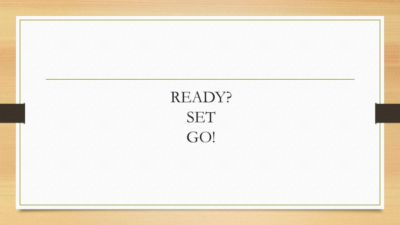READY? SET GO!