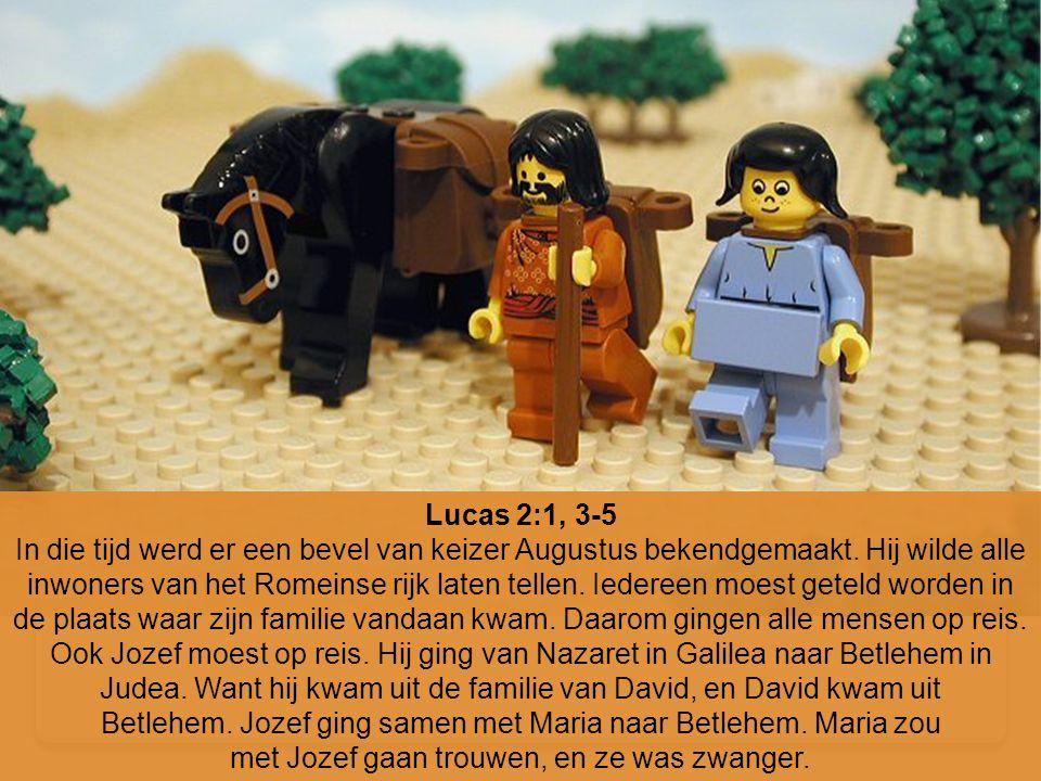 Lucas 2:1, 3-5 In die tijd werd er een bevel van keizer Augustus bekendgemaakt. Hij wilde alle inwoners van het Romeinse rijk laten tellen. Iedereen m