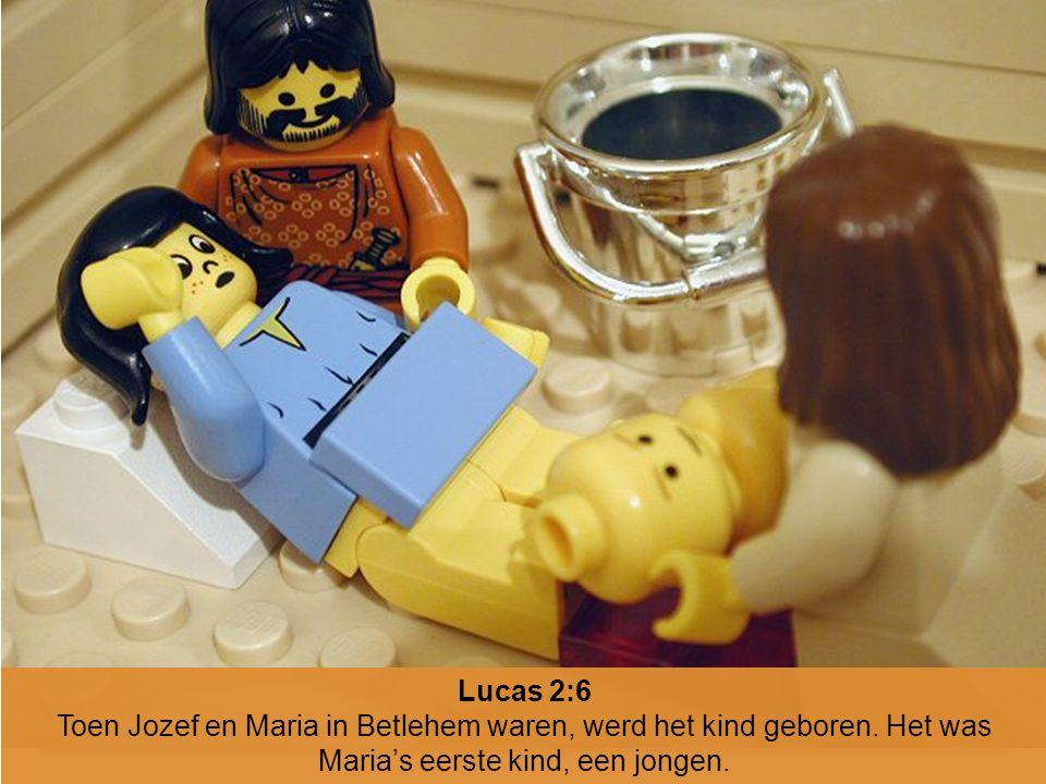 Lucas 2:6 Toen Jozef en Maria in Betlehem waren, werd het kind geboren. Het was Maria's eerste kind, een jongen.