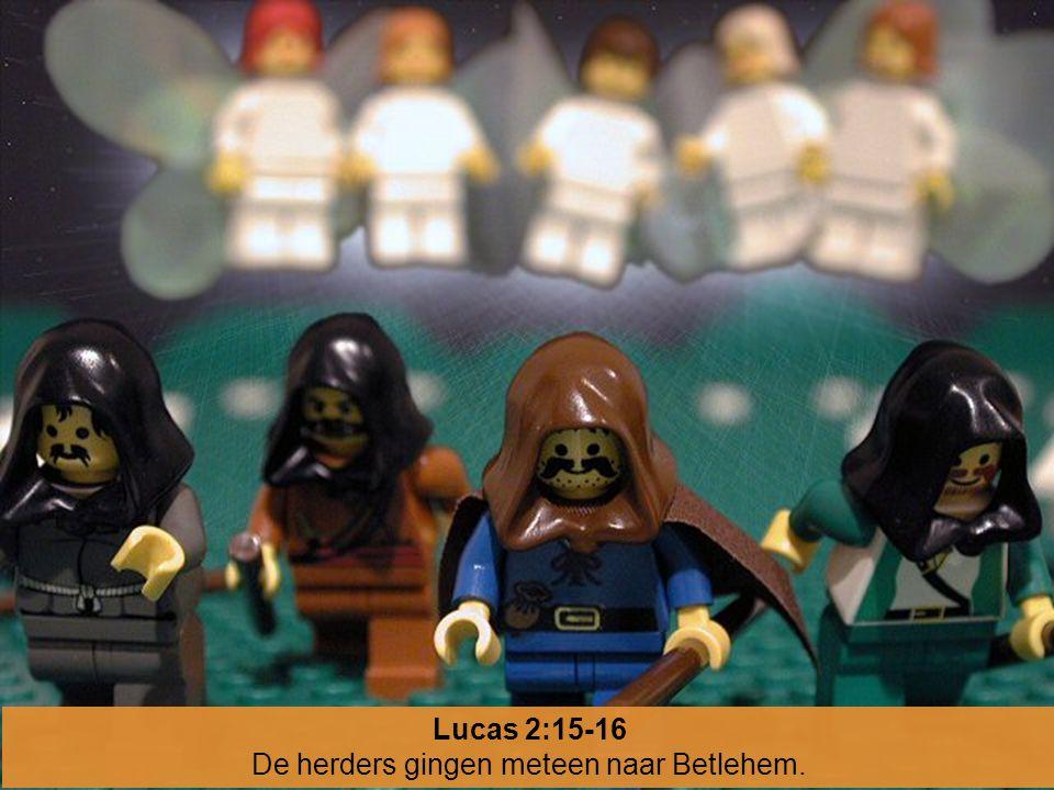 Lucas 2:15-16 De herders gingen meteen naar Betlehem.