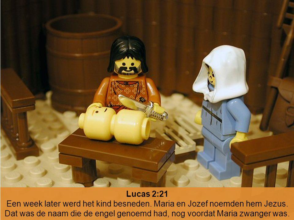 Lucas 2:21 Een week later werd het kind besneden. Maria en Jozef noemden hem Jezus. Dat was de naam die de engel genoemd had, nog voordat Maria zwange