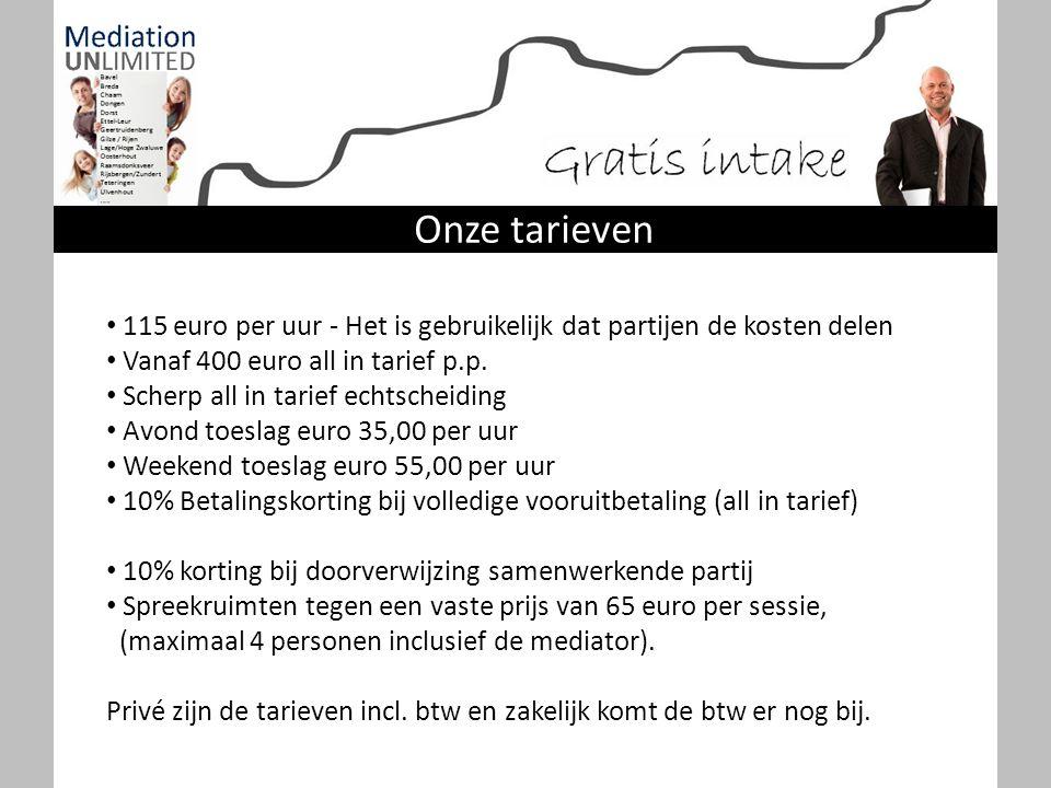 115 euro per uur - Het is gebruikelijk dat partijen de kosten delen Vanaf 400 euro all in tarief p.p. Scherp all in tarief echtscheiding Avond toeslag