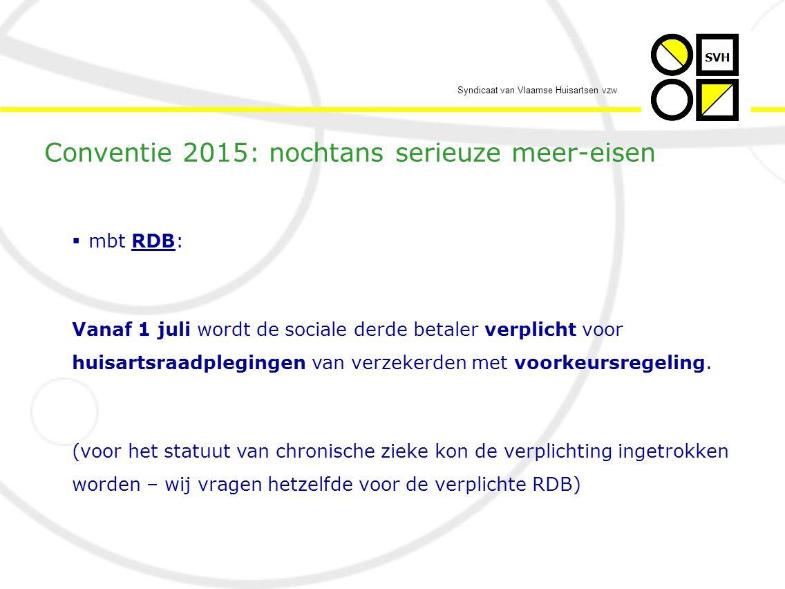 Syndicaat van Vlaamse Huisartsen vzw  mbt RDB: Vanaf 1 juli wordt de sociale derde betaler verplicht voor huisartsraadplegingen van verzekerden met voorkeursregeling.
