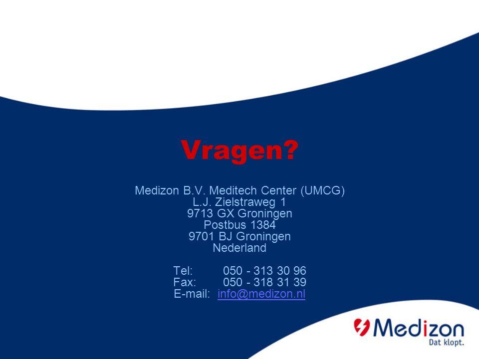 Vragen? Medizon B.V. Meditech Center (UMCG) L.J. Zielstraweg 1 9713 GX Groningen Postbus 1384 9701 BJ Groningen Nederland Tel: 050 - 313 30 96 Fax: 05