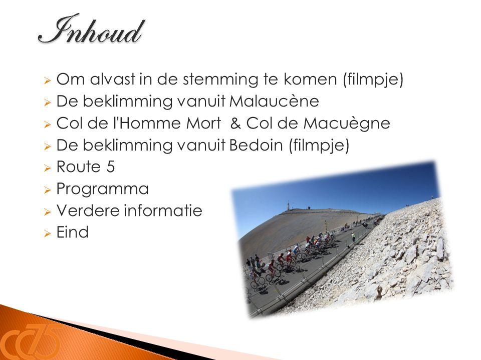  Om alvast in de stemming te komen (filmpje)  De beklimming vanuit Malaucène  Col de l'Homme Mort& Col de Macuègne  De beklimming vanuit Bedoin (f
