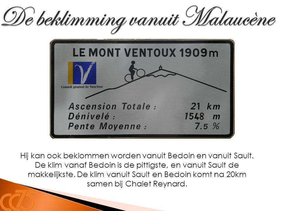 Hij kan ook beklommen worden vanuit Bedoin en vanuit Sault. De klim vanaf Bedoin is de pittigste, en vanuit Sault de makkelijkste. De klim vanuit Saul