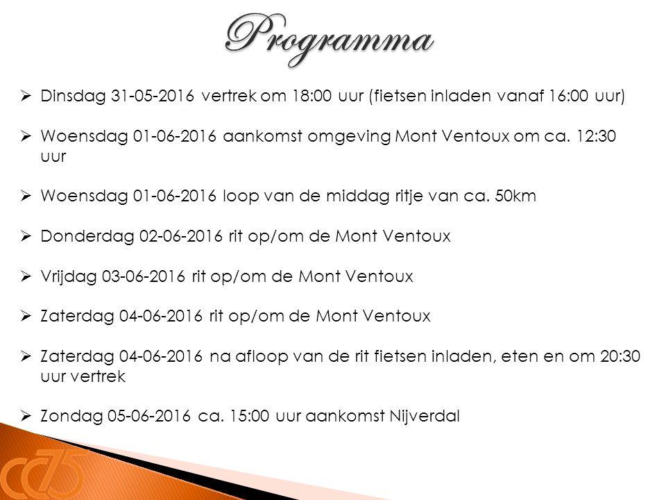  Dinsdag 31-05-2016 vertrek om 18:00 uur (fietsen inladen vanaf 16:00 uur)  Woensdag 01-06-2016 aankomst omgeving Mont Ventoux om ca. 12:30 uur  Wo
