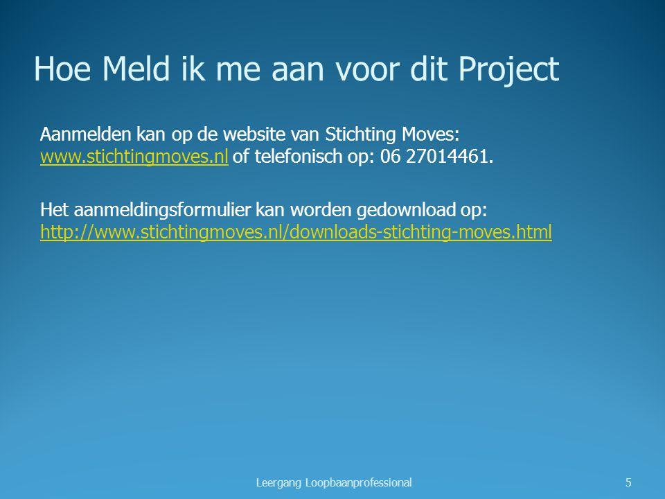 Hoe Meld ik me aan voor dit Project Aanmelden kan op de website van Stichting Moves: www.stichtingmoves.nl of telefonisch op: 06 27014461.