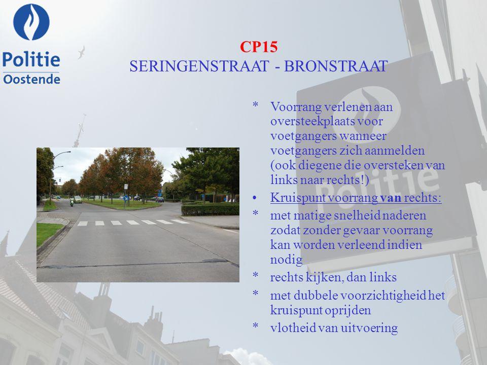 CP15 SERINGENSTRAAT - BRONSTRAAT *Voorrang verlenen aan oversteekplaats voor voetgangers wanneer voetgangers zich aanmelden (ook diegene die oversteke