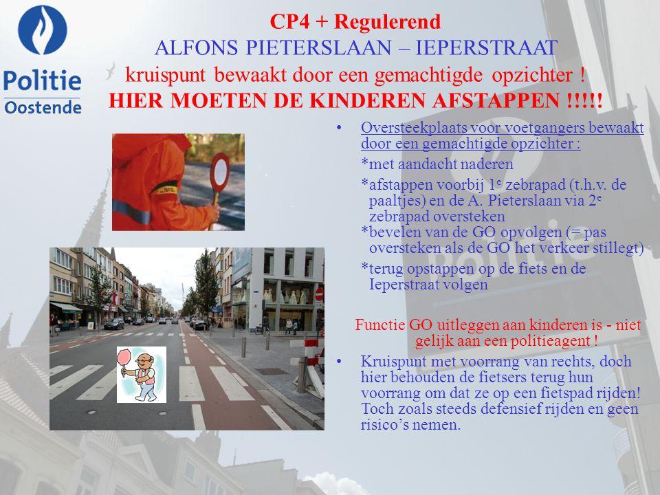 CP4 + Regulerend ALFONS PIETERSLAAN – IEPERSTRAAT kruispunt bewaakt door een gemachtigde opzichter ! HIER MOETEN DE KINDEREN AFSTAPPEN !!!!! Oversteek