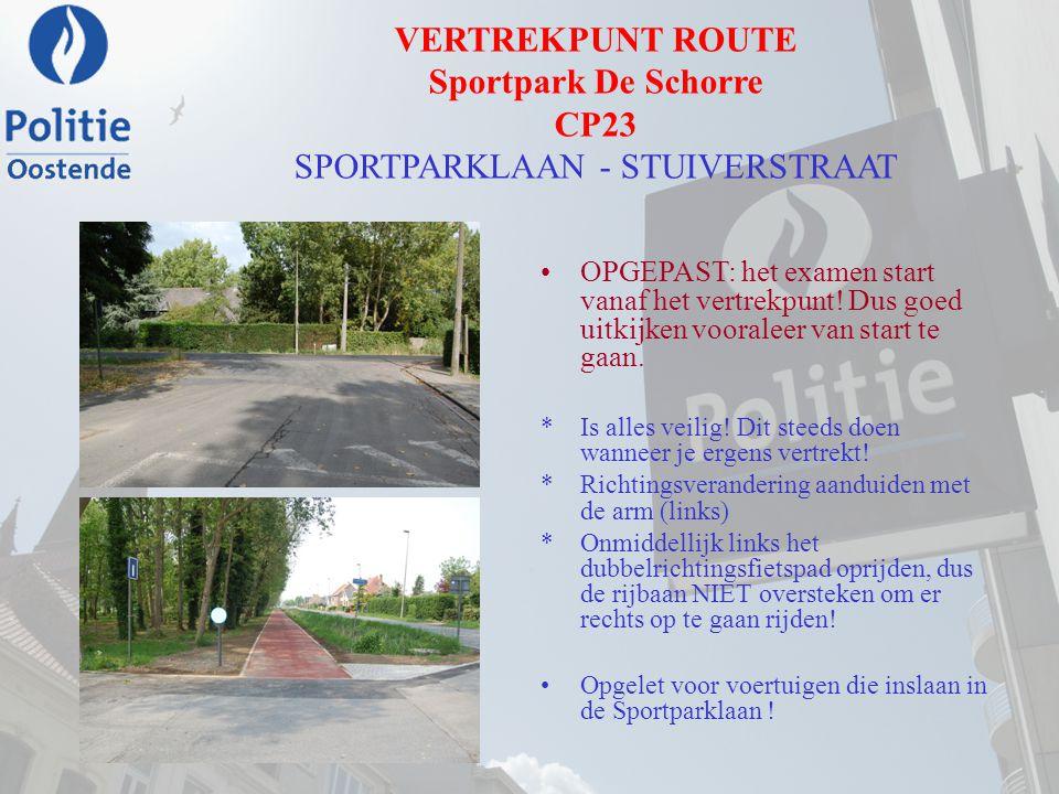 VERTREKPUNT ROUTE Sportpark De Schorre CP23 SPORTPARKLAAN - STUIVERSTRAAT OPGEPAST: het examen start vanaf het vertrekpunt! Dus goed uitkijken voorale