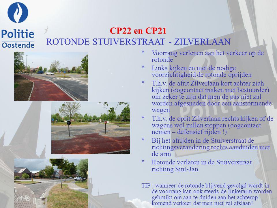 CP22 en CP21 ROTONDE STUIVERSTRAAT - ZILVERLAAN *Voorrang verlenen aan het verkeer op de rotonde *Links kijken en met de nodige voorzichtigheid de rot
