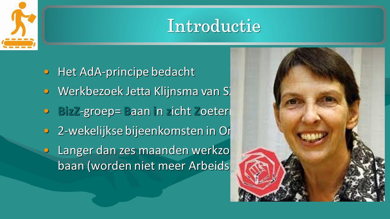 Het AdA-principe bedachtHet AdA-principe bedacht Werkbezoek Jetta Klijnsma van SZW 8 april 2013 UWV DelftWerkbezoek Jetta Klijnsma van SZW 8 april 201