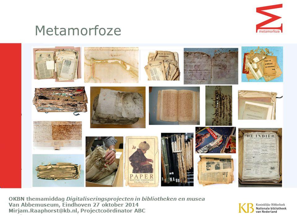METAMORFOZE Het Nationaal programma voor het behoud van het papieren erfgoed Opgericht in 1997 Gefinancierd door OC&W Tegen autonoom verval, zoals verzuring en inktvraat.