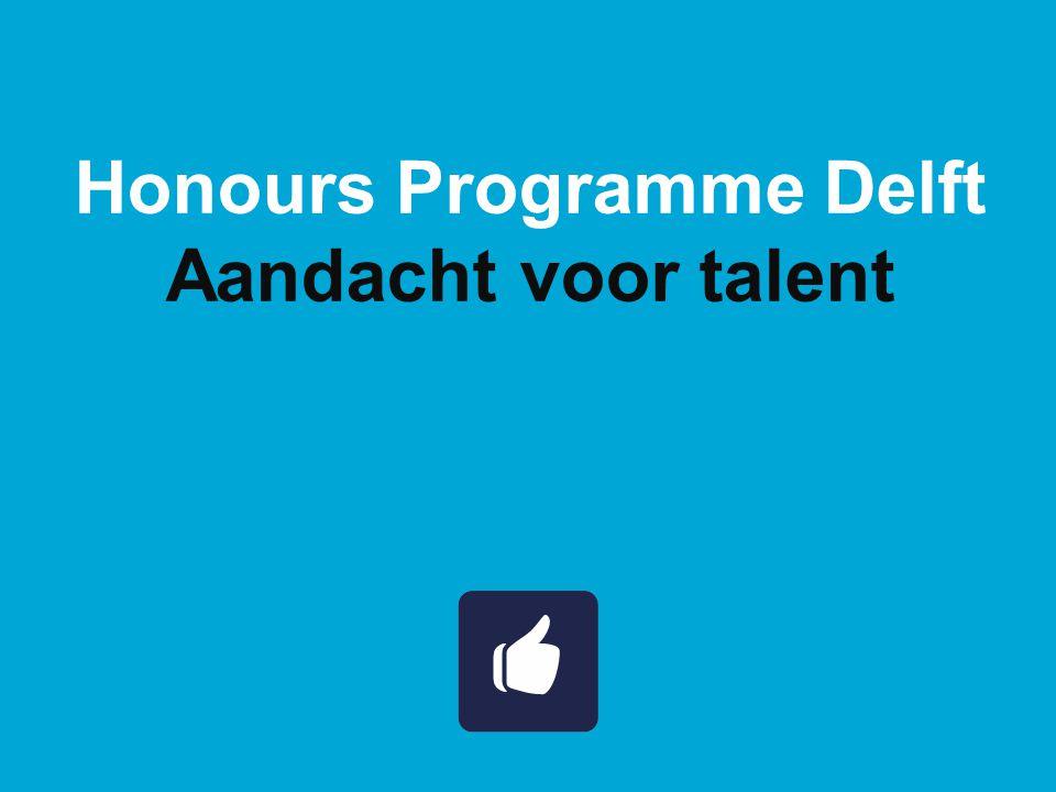 Honours Programme Delft Aandacht voor talent