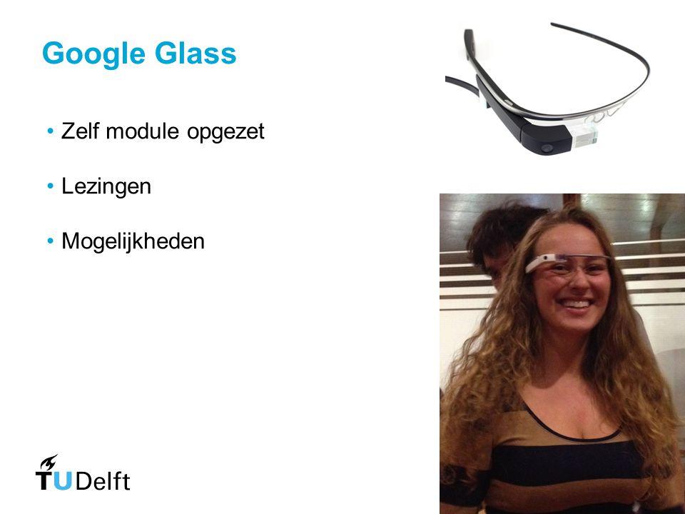 Google Glass Zelf module opgezet Lezingen Mogelijkheden