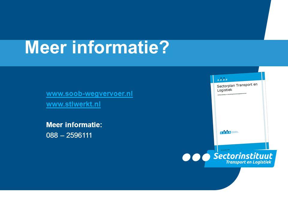 Meer informatie? www.soob-wegvervoer.nl www.stlwerkt.nl Meer informatie: 088 – 2596111