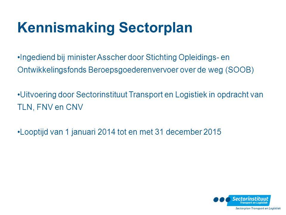 Kennismaking Sectorplan Ingediend bij minister Asscher door Stichting Opleidings- en Ontwikkelingsfonds Beroepsgoederenvervoer over de weg (SOOB) Uitv
