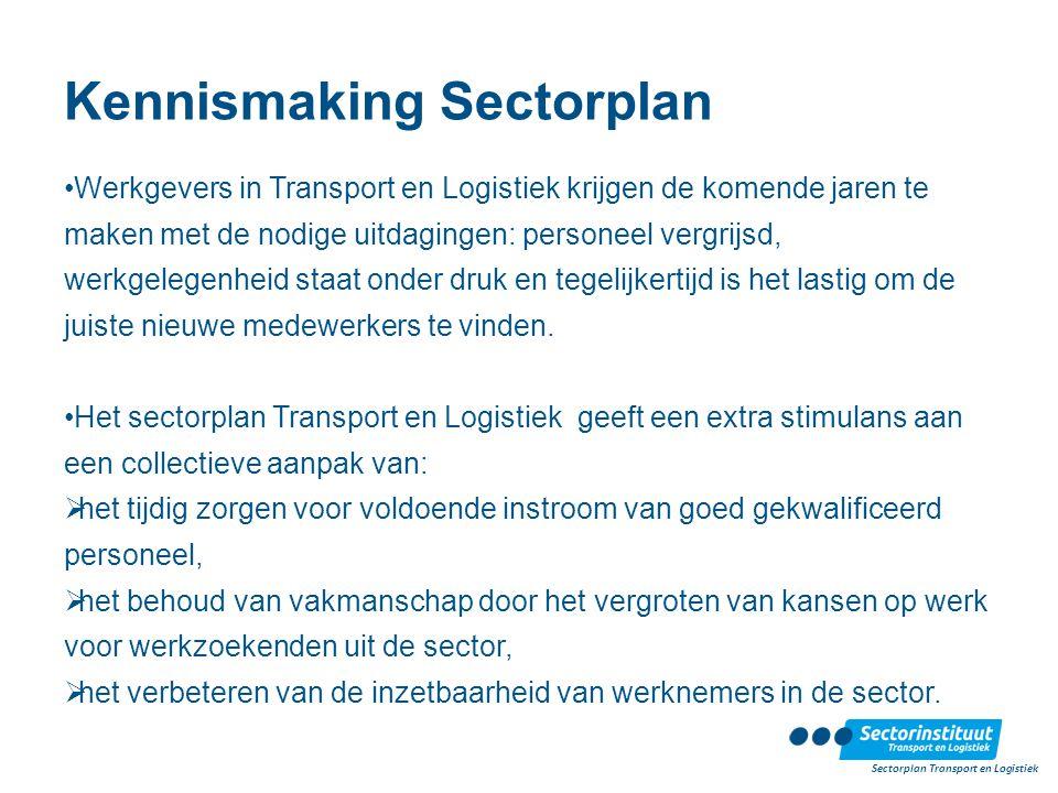 Kennismaking Sectorplan Werkgevers in Transport en Logistiek krijgen de komende jaren te maken met de nodige uitdagingen: personeel vergrijsd, werkgel