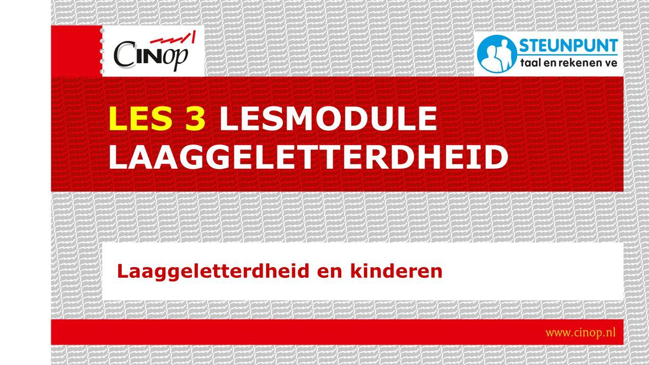 LES 3 LESMODULE LAAGGELETTERDHEID Laaggeletterdheid en kinderen