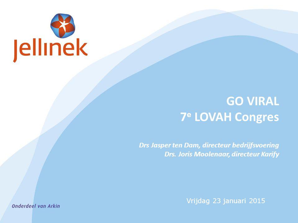 GO VIRAL 7 e LOVAH Congres Drs Jasper ten Dam, directeur bedrijfsvoering Drs. Joris Moolenaar, directeur Karify Vrijdag 23 januari 2015