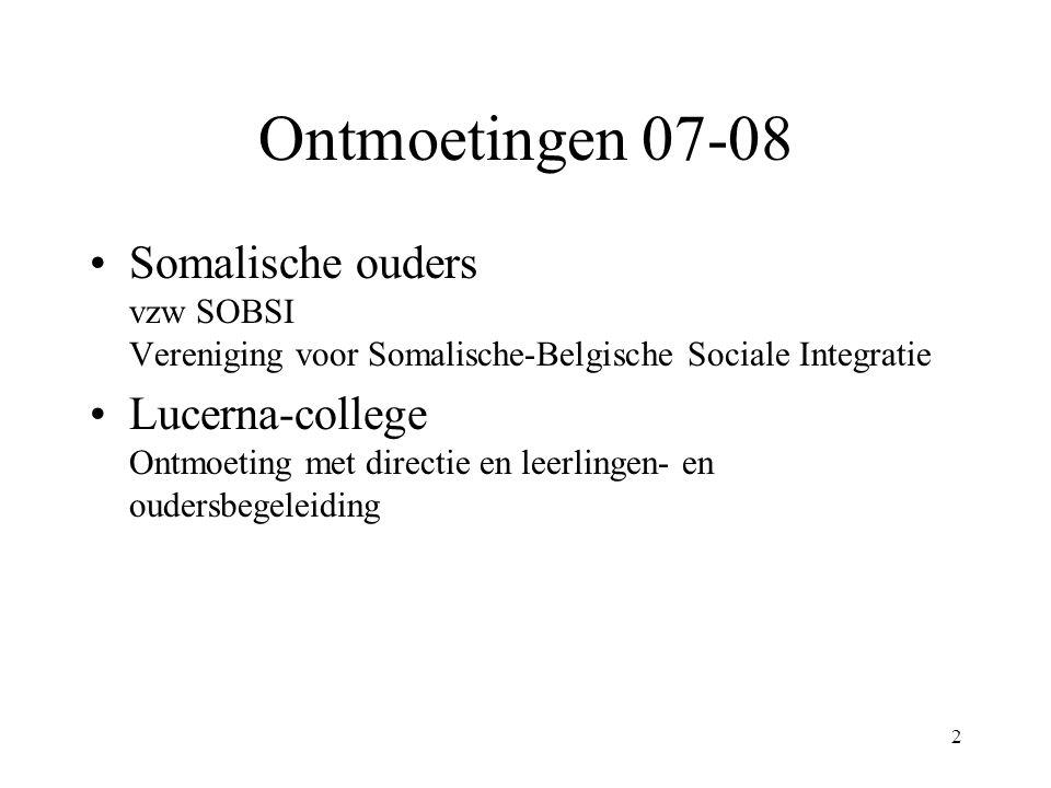 2 Ontmoetingen 07-08 Somalische ouders vzw SOBSI Vereniging voor Somalische-Belgische Sociale Integratie Lucerna-college Ontmoeting met directie en leerlingen- en oudersbegeleiding
