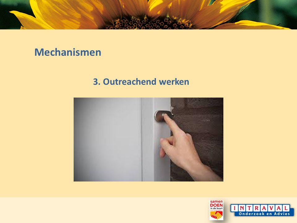 Mechanismen 3. Outreachend werken