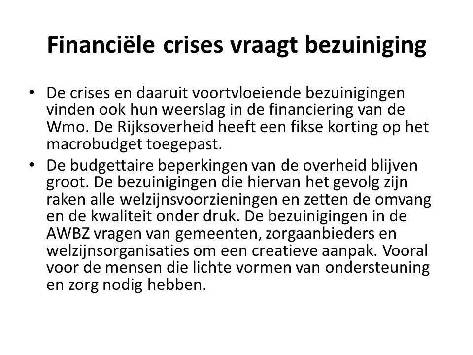 De crises en daaruit voortvloeiende bezuinigingen vinden ook hun weerslag in de financiering van de Wmo. De Rijksoverheid heeft een fikse korting op h