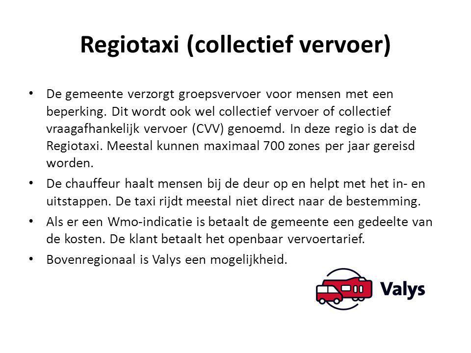 Regiotaxi (collectief vervoer) De gemeente verzorgt groepsvervoer voor mensen met een beperking. Dit wordt ook wel collectief vervoer of collectief vr
