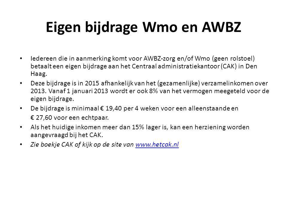 Eigen bijdrage Wmo en AWBZ Iedereen die in aanmerking komt voor AWBZ-zorg en/of Wmo (geen rolstoel) betaalt een eigen bijdrage aan het Centraal admini