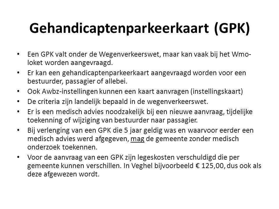 Gehandicaptenparkeerkaart (GPK) Een GPK valt onder de Wegenverkeerswet, maar kan vaak bij het Wmo- loket worden aangevraagd. Er kan een gehandicaptenp