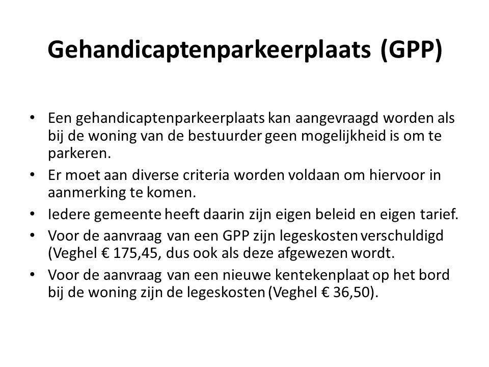 Gehandicaptenparkeerplaats (GPP) Een gehandicaptenparkeerplaats kan aangevraagd worden als bij de woning van de bestuurder geen mogelijkheid is om te