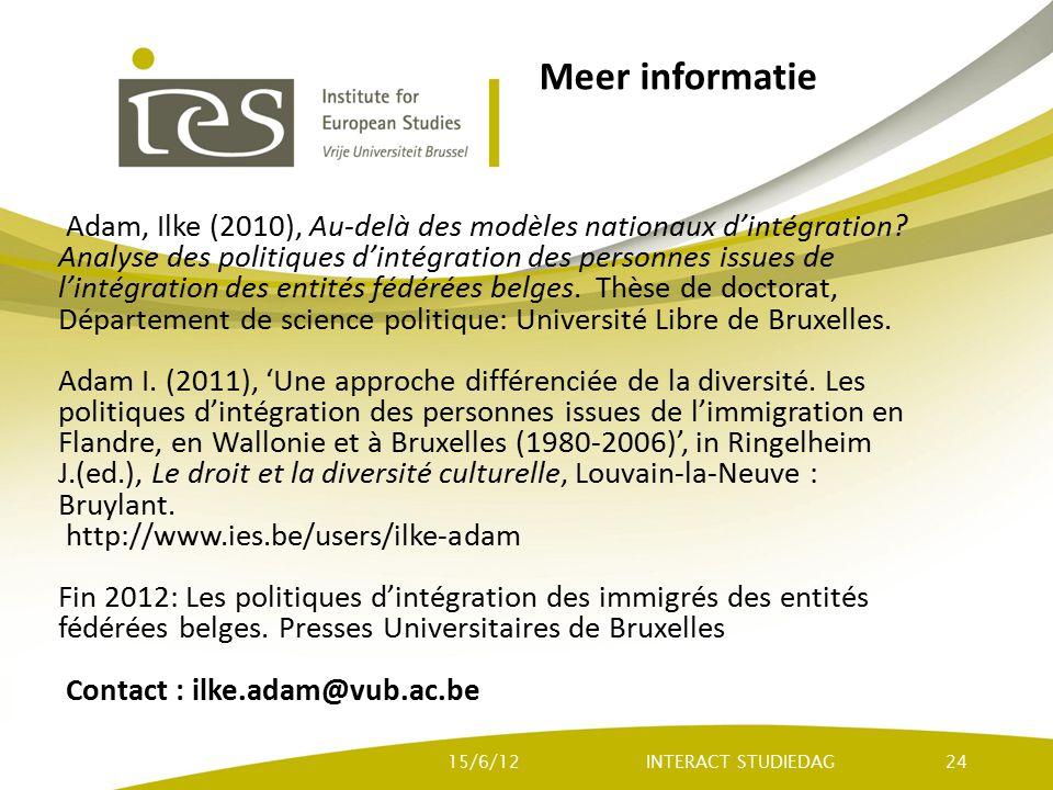 Meer informatie Adam, Ilke (2010), Au-delà des modèles nationaux d'intégration? Analyse des politiques d'intégration des personnes issues de l'intégra