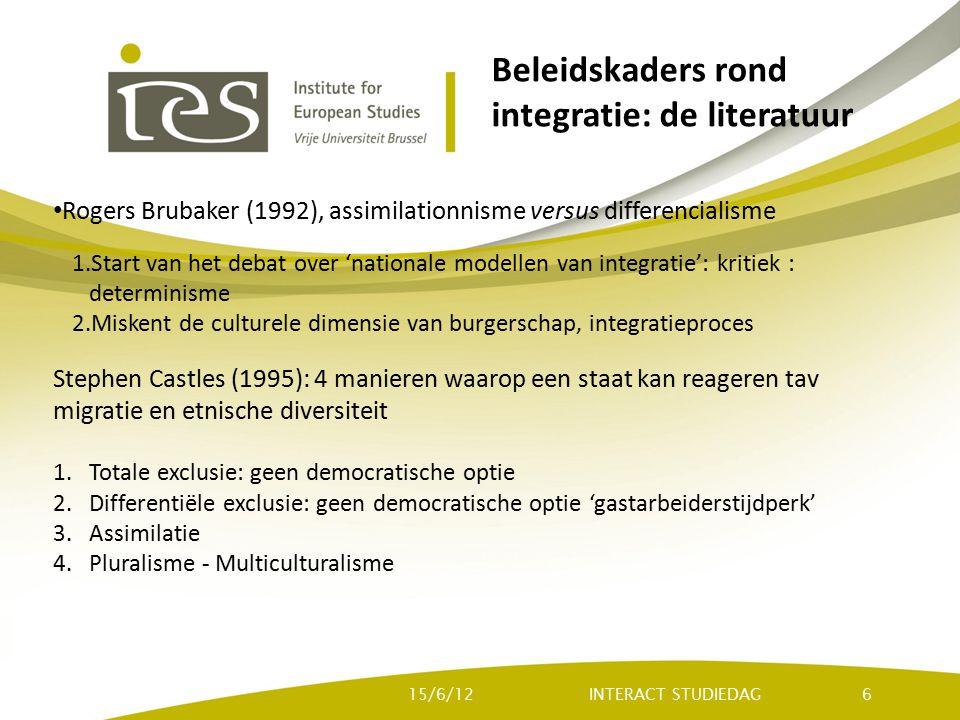 Beleidskaders rond integratie: de literatuur Rogers Brubaker (1992), assimilationnisme versus differencialisme 1.Start van het debat over 'nationale m