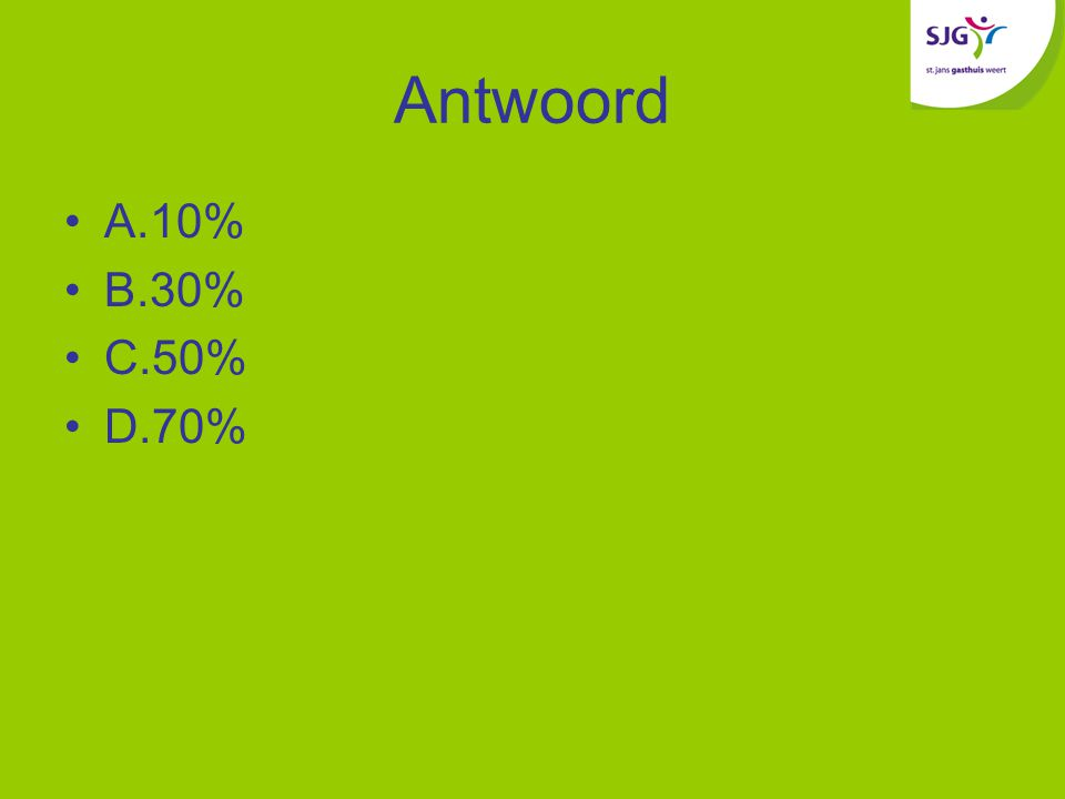 Antwoord A.10% B.30% C.50% D.70%