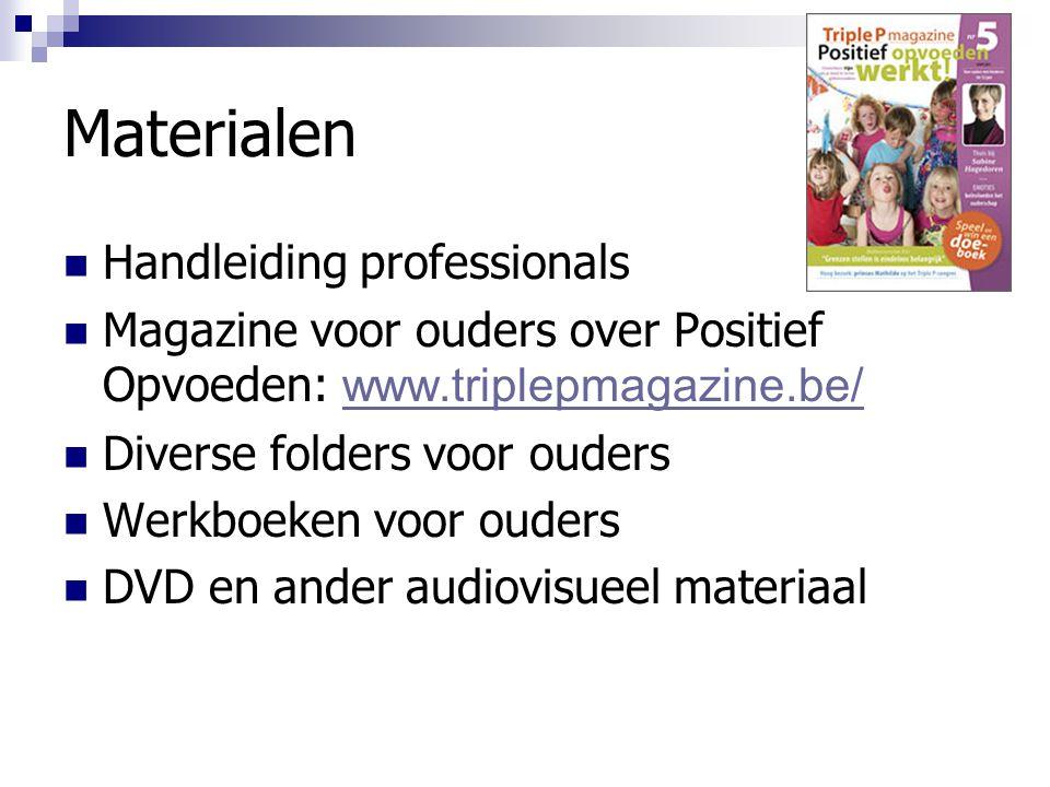 Materialen Handleiding professionals Magazine voor ouders over Positief Opvoeden: www.triplepmagazine.be/ www.triplepmagazine.be/ Diverse folders voor