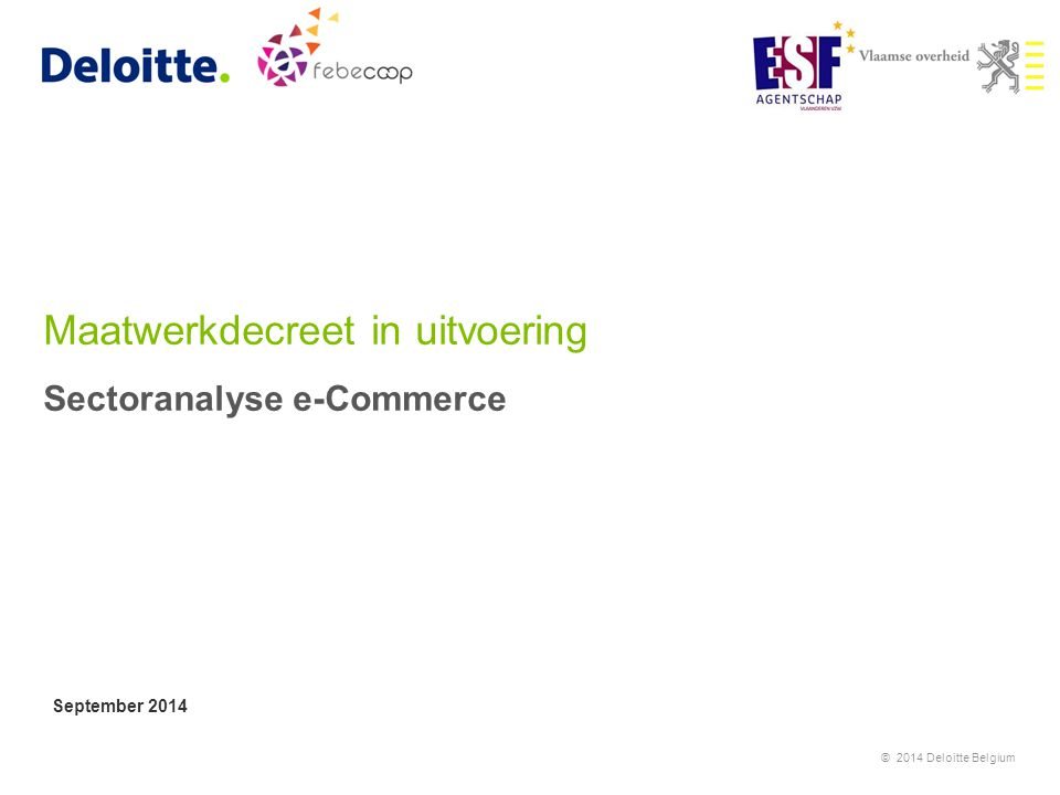 Maatwerkdecreet in uitvoering Sectoranalyse e-Commerce September 2014 © 2014 Deloitte Belgium