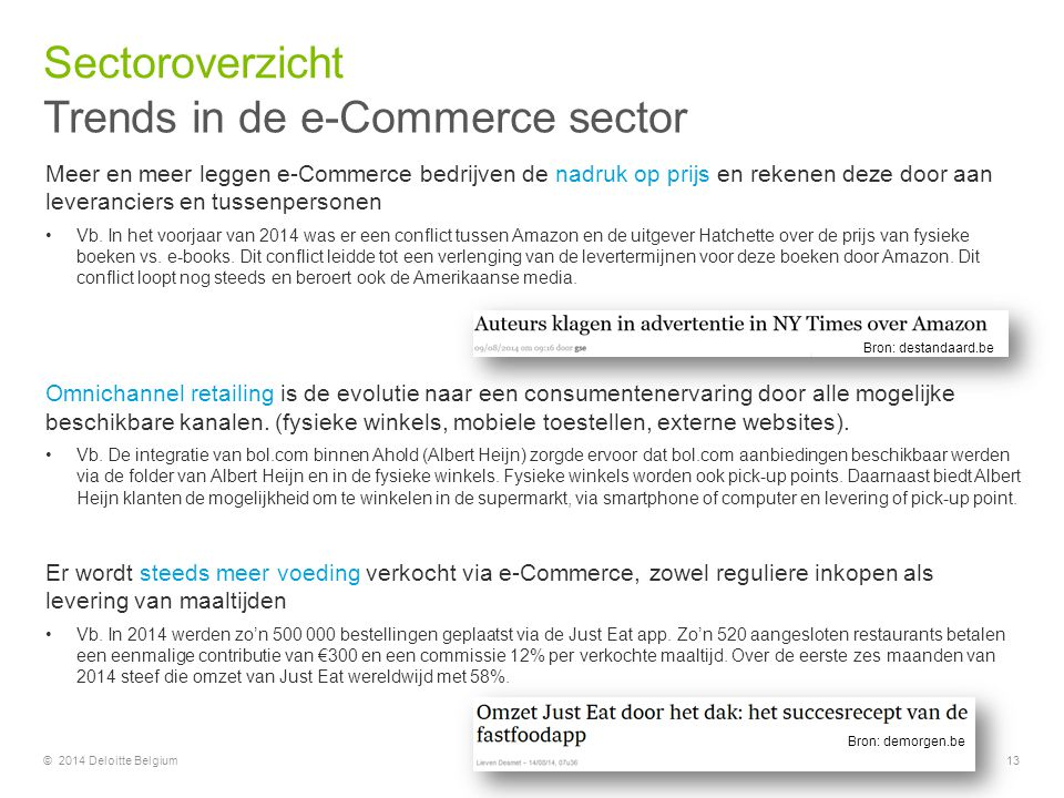 Meer en meer leggen e-Commerce bedrijven de nadruk op prijs en rekenen deze door aan leveranciers en tussenpersonen Vb. In het voorjaar van 2014 was e