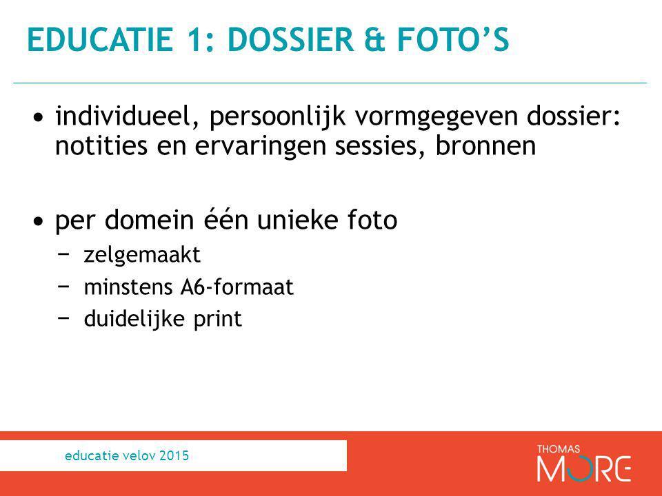 individueel, persoonlijk vormgegeven dossier: notities en ervaringen sessies, bronnen per domein één unieke foto − zelgemaakt − minstens A6-formaat −