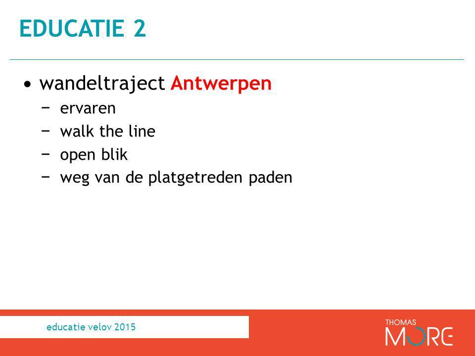 wandeltraject Antwerpen − ervaren − walk the line − open blik − weg van de platgetreden paden EDUCATIE 2 educatie velov 2015
