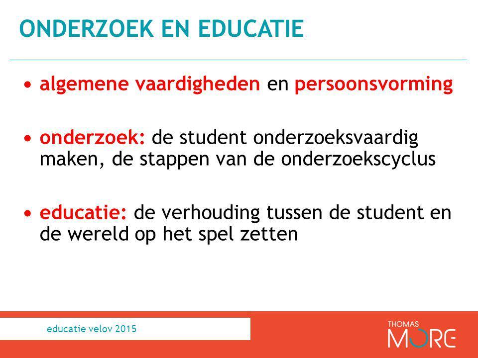 algemene vaardigheden en persoonsvorming onderzoek: de student onderzoeksvaardig maken, de stappen van de onderzoekscyclus educatie: de verhouding tus