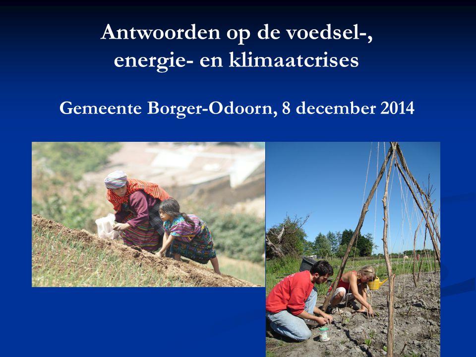 Antwoorden op de voedsel-, energie- en klimaatcrises Gemeente Borger-Odoorn, 8 december 2014
