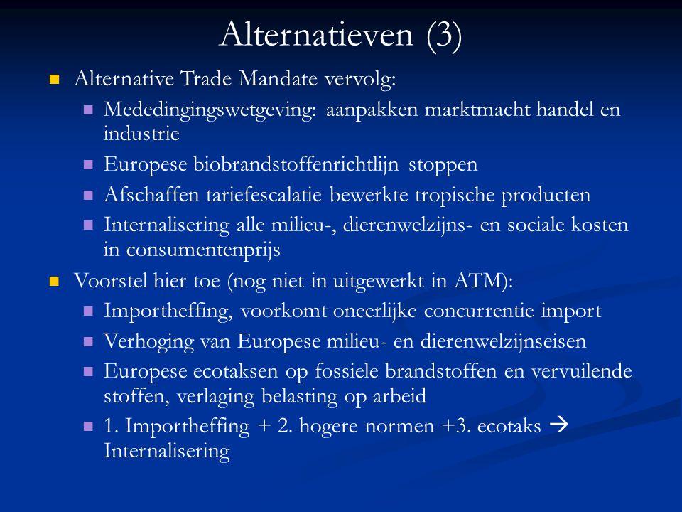 Alternatieven (3) Alternative Trade Mandate vervolg: Mededingingswetgeving: aanpakken marktmacht handel en industrie Europese biobrandstoffenrichtlijn